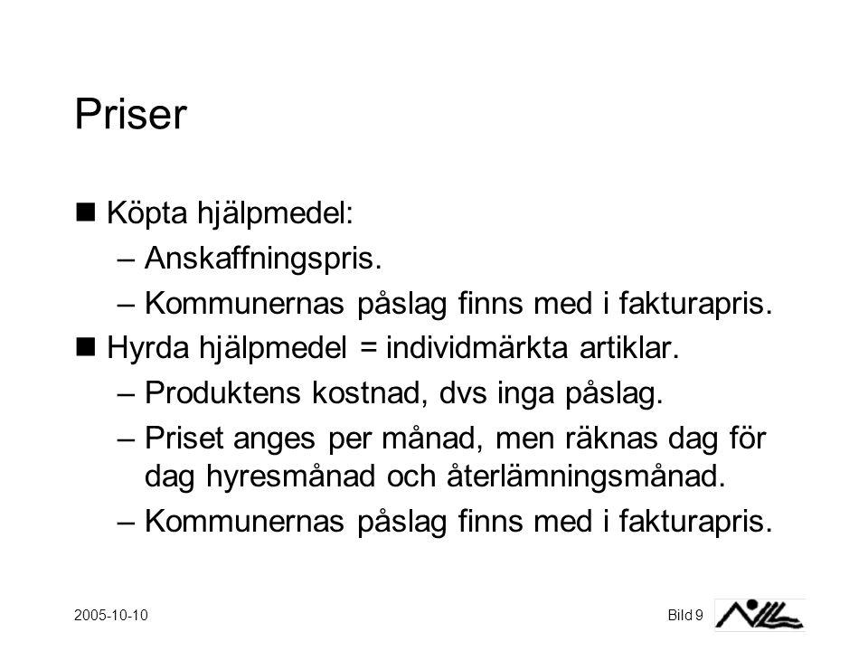 2005-10-10Bild 9 Priser  Köpta hjälpmedel: –Anskaffningspris.