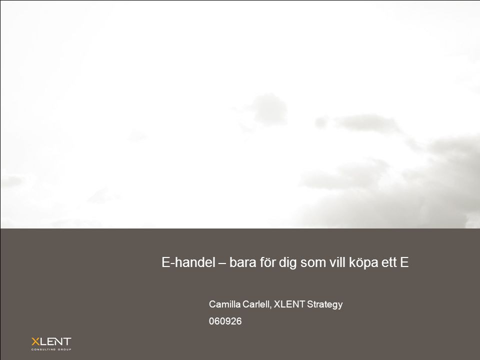 E-handel – bara för dig som vill köpa ett E Camilla Carlell, XLENT Strategy 060926