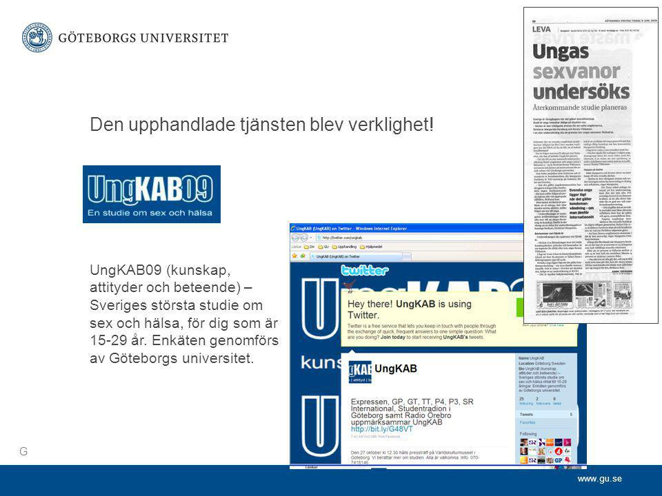 www.gu.se Den upphandlade tjänsten blev verklighet! UngKAB09 (kunskap, attityder och beteende) – Sveriges största studie om sex och hälsa, för dig som