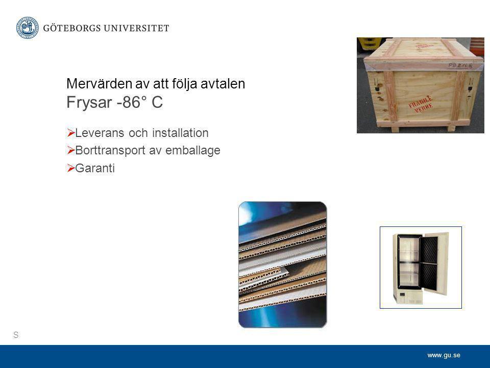 www.gu.se Mervärden av att följa avtalen Frysar -86° C  Leverans och installation  Borttransport av emballage  Garanti S