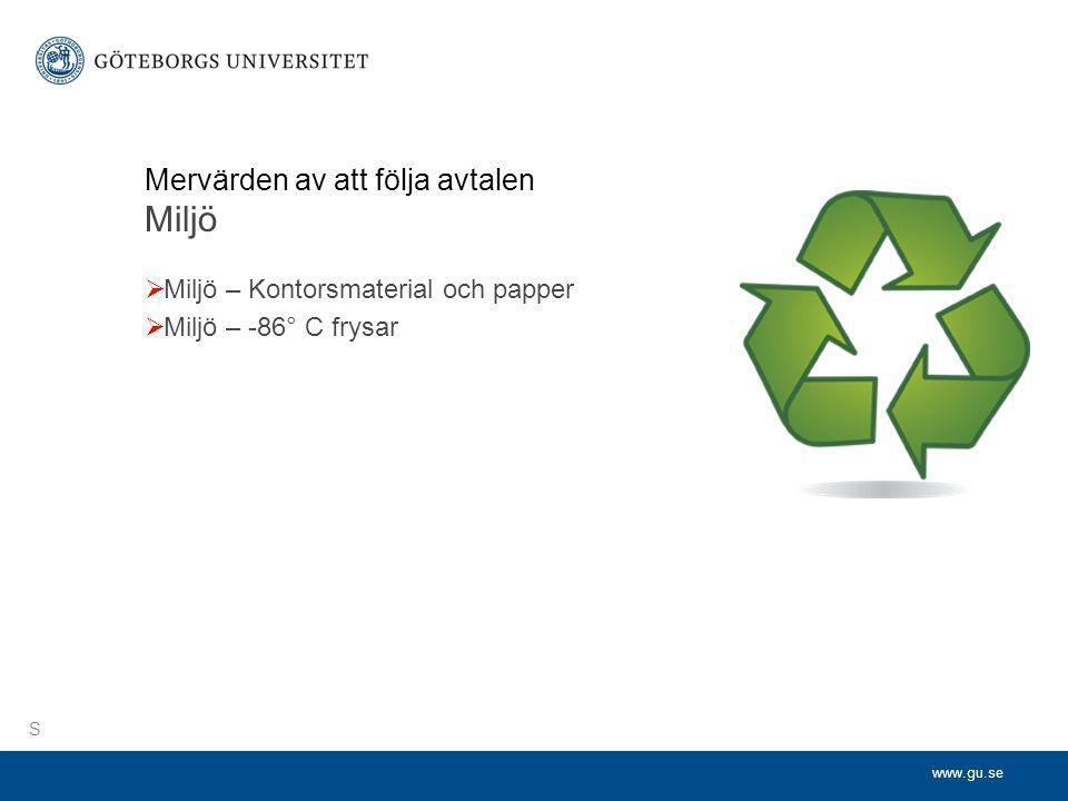 www.gu.se Mervärden av att följa avtalen Miljö  Miljö – Kontorsmaterial och papper  Miljö – -86° C frysar S