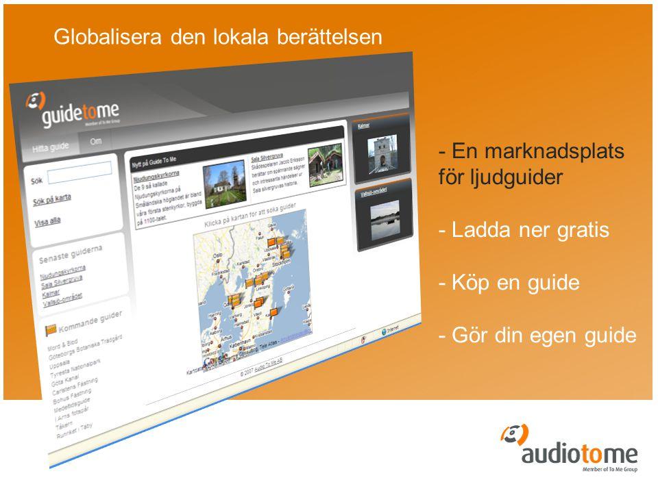 - En marknadsplats för ljudguider - Ladda ner gratis - Köp en guide - Gör din egen guide Globalisera den lokala berättelsen