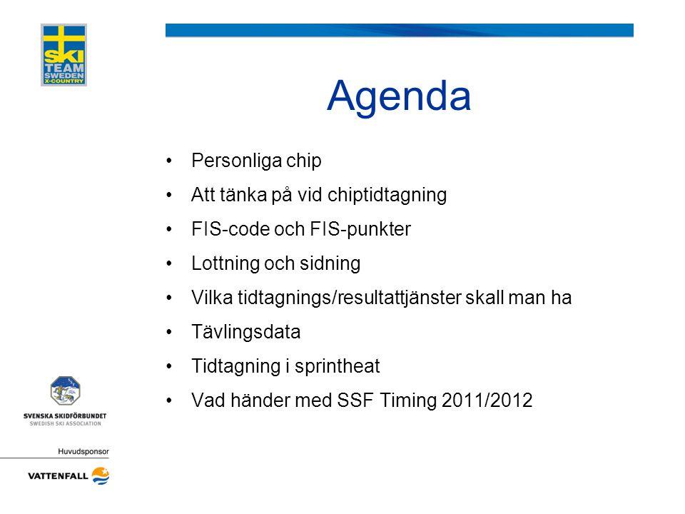 Agenda •Personliga chip •Att tänka på vid chiptidtagning •FIS-code och FIS-punkter •Lottning och sidning •Vilka tidtagnings/resultattjänster skall man
