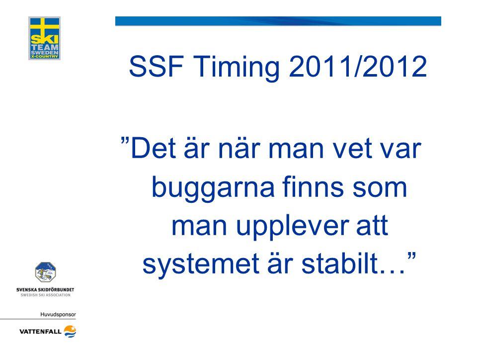 """""""Det är när man vet var buggarna finns som man upplever att systemet är stabilt…"""" SSF Timing 2011/2012"""