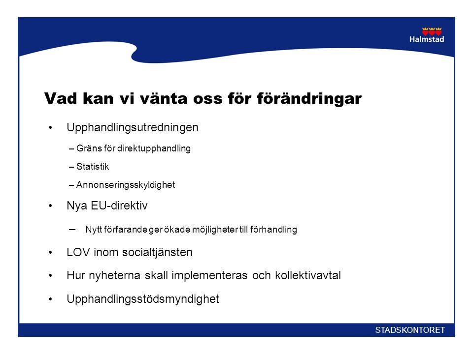 Direktupphandling Högst 284 631 kr, KF kan besluta om lägre gräns(värde på årsbasis för hela kommunen) Otillåten direktupphandling kan leda till marknadsskadeavgift max 10 000 000 kr STADSKONTORET