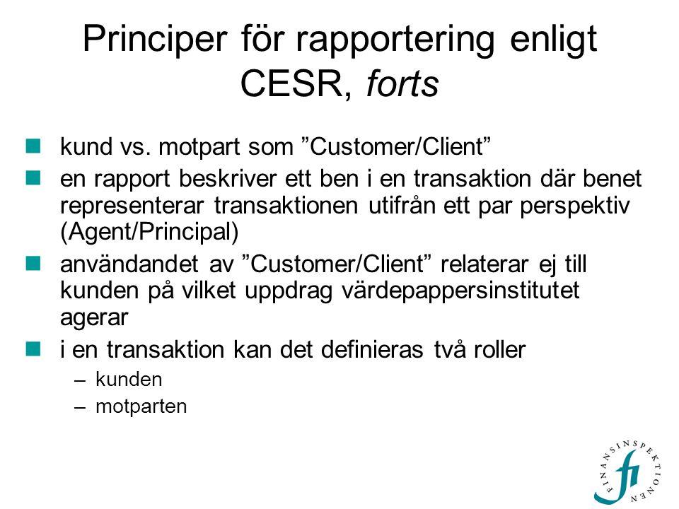 Principer för rapportering enligt CESR, forts  kund vs.