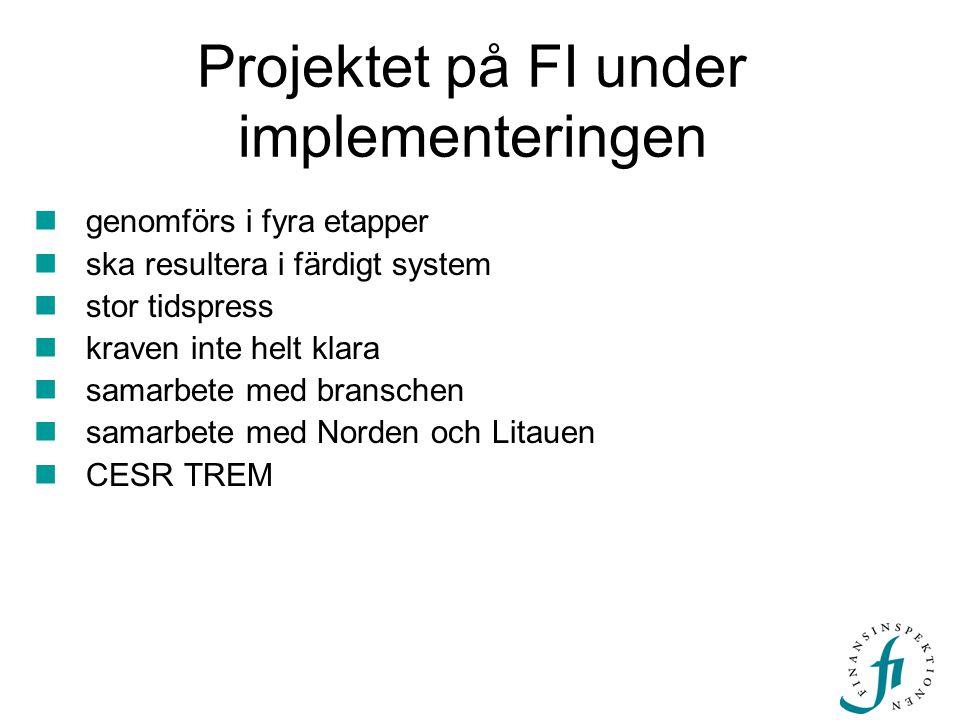 Projektet på FI under implementeringen  genomförs i fyra etapper  ska resultera i färdigt system  stor tidspress  kraven inte helt klara  samarbete med branschen  samarbete med Norden och Litauen  CESR TREM