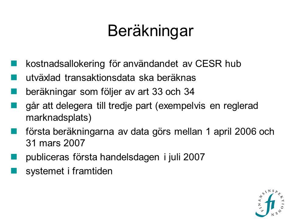 kostnadsallokering för användandet av CESR hub  utväxlad transaktionsdata ska beräknas  beräkningar som följer av art 33 och 34  går att delegera till tredje part (exempelvis en reglerad marknadsplats)  första beräkningarna av data görs mellan 1 april 2006 och 31 mars 2007  publiceras första handelsdagen i juli 2007  systemet i framtiden Beräkningar