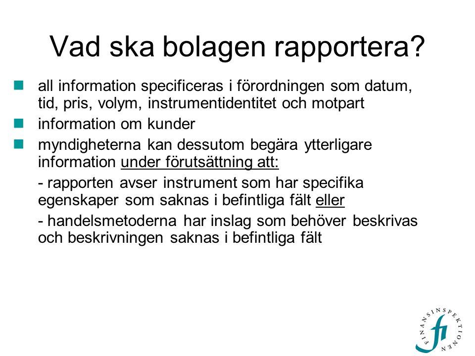 Samarbetet Norden och Baltikum  FI har erbjudit övriga Norden och Baltikum del i projektet  ett in/ut-projekt (interface) och ett projekt för hela systemet  tidplan och händelser –samarbetsavtal klara –leveranser efter varje etapp –referensgruppsmöten varje månad sedan september –kravspecifikationer, promemorior och annan information på www.fi.se sedan oktoberwww.fi.se –termkatalog och XML-schema för rapporterande bolag, TREM:s principer beaktade