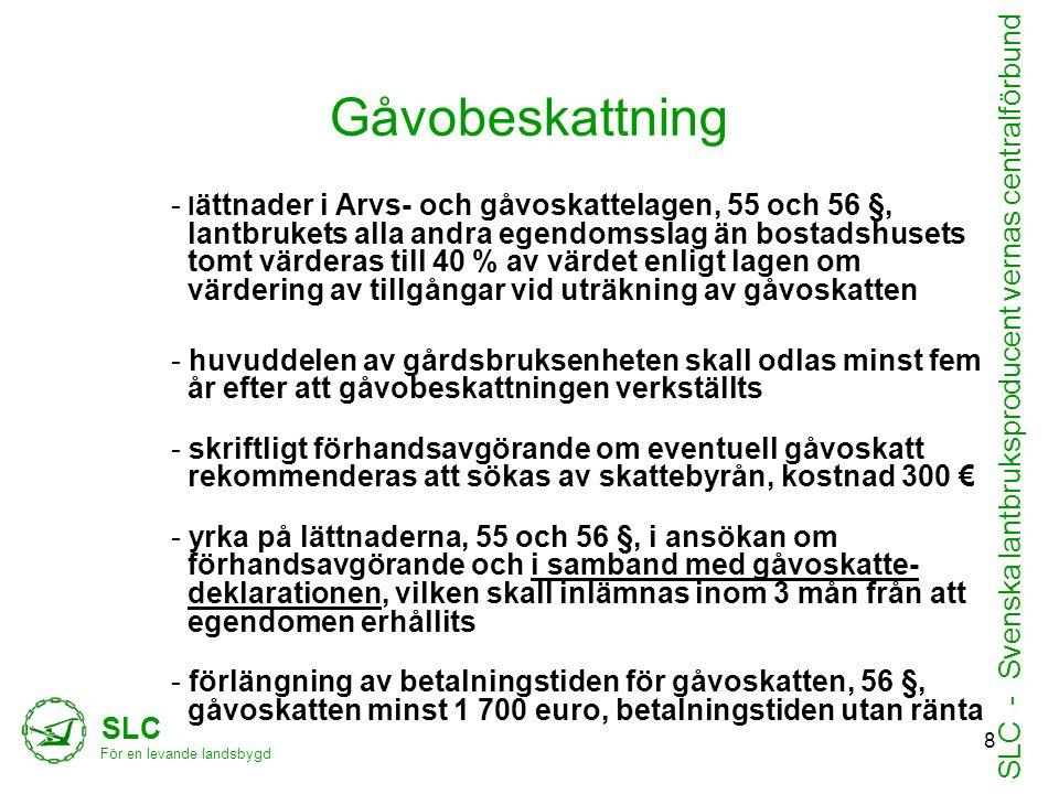 Gåvobeskattning - l ättnader i Arvs- och gåvoskattelagen, 55 och 56 §, lantbrukets alla andra egendomsslag än bostadshusets tomt värderas till 40 % av