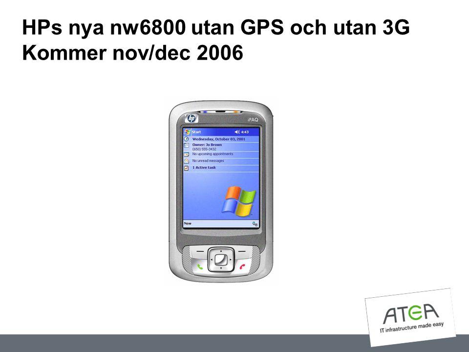 HPs nya nw6800 utan GPS och utan 3G Kommer nov/dec 2006