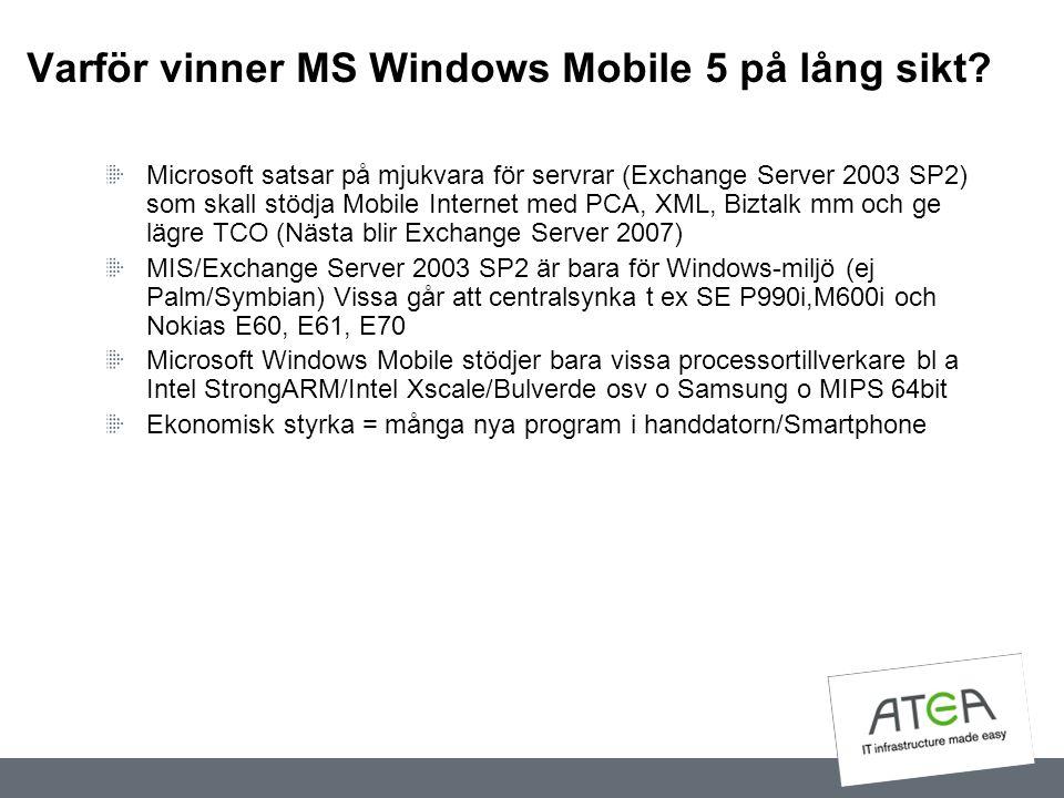 Varför vinner MS Windows Mobile 5 på lång sikt? Microsoft satsar på mjukvara för servrar (Exchange Server 2003 SP2) som skall stödja Mobile Internet m