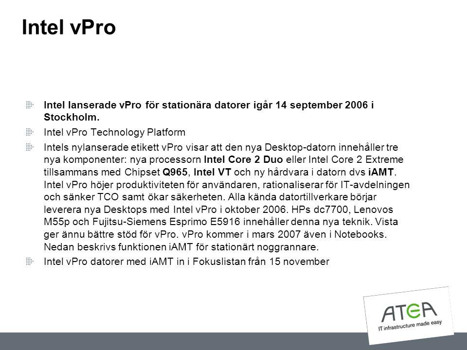 Intel vPro Intel lanserade vPro för stationära datorer igår 14 september 2006 i Stockholm. Intel vPro Technology Platform Intels nylanserade etikett v