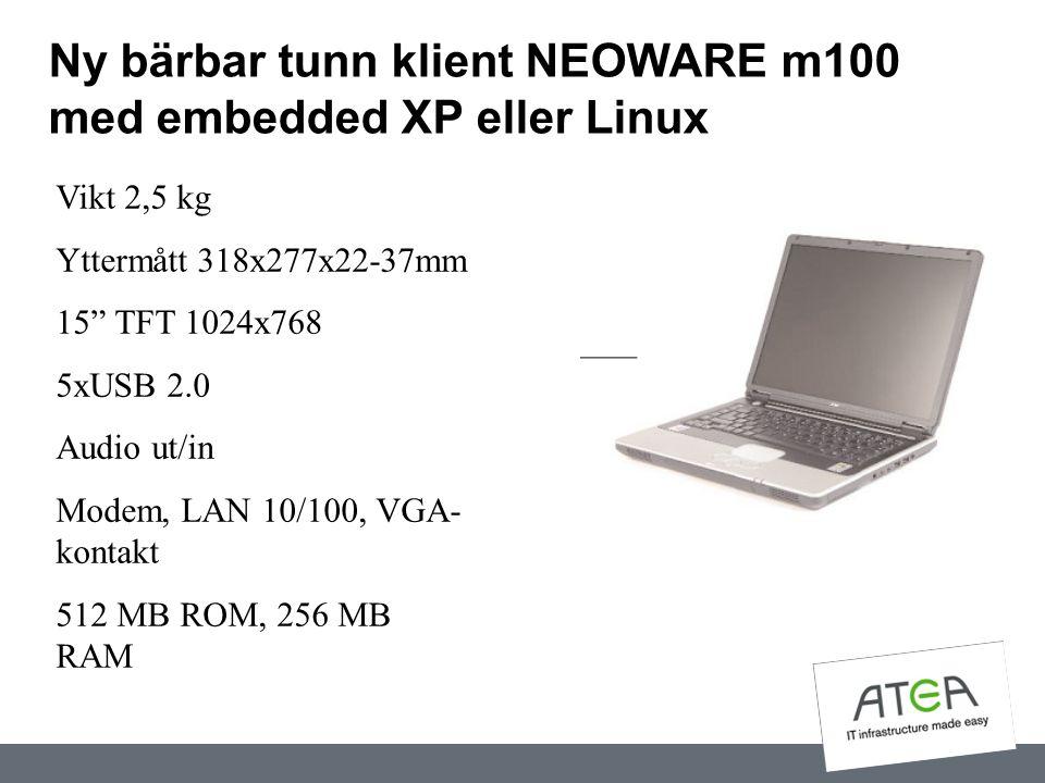 """Ny bärbar tunn klient NEOWARE m100 med embedded XP eller Linux Vikt 2,5 kg Yttermått 318x277x22-37mm 15"""" TFT 1024x768 5xUSB 2.0 Audio ut/in Modem, LAN"""