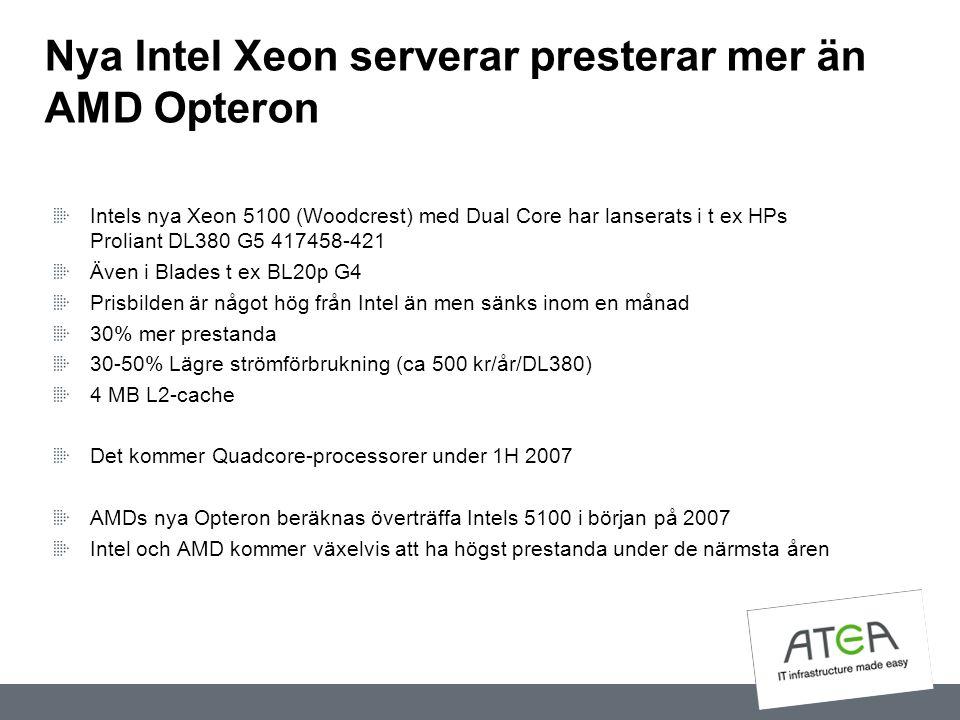 Nya Intel Xeon serverar presterar mer än AMD Opteron Intels nya Xeon 5100 (Woodcrest) med Dual Core har lanserats i t ex HPs Proliant DL380 G5 417458-