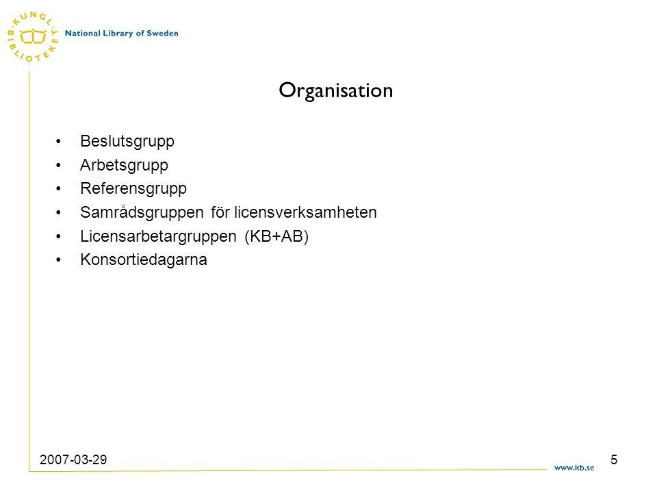 www.kb.se 2007-03-295 Organisation •Beslutsgrupp •Arbetsgrupp •Referensgrupp •Samrådsgruppen för licensverksamheten •Licensarbetargruppen (KB+AB) •Konsortiedagarna