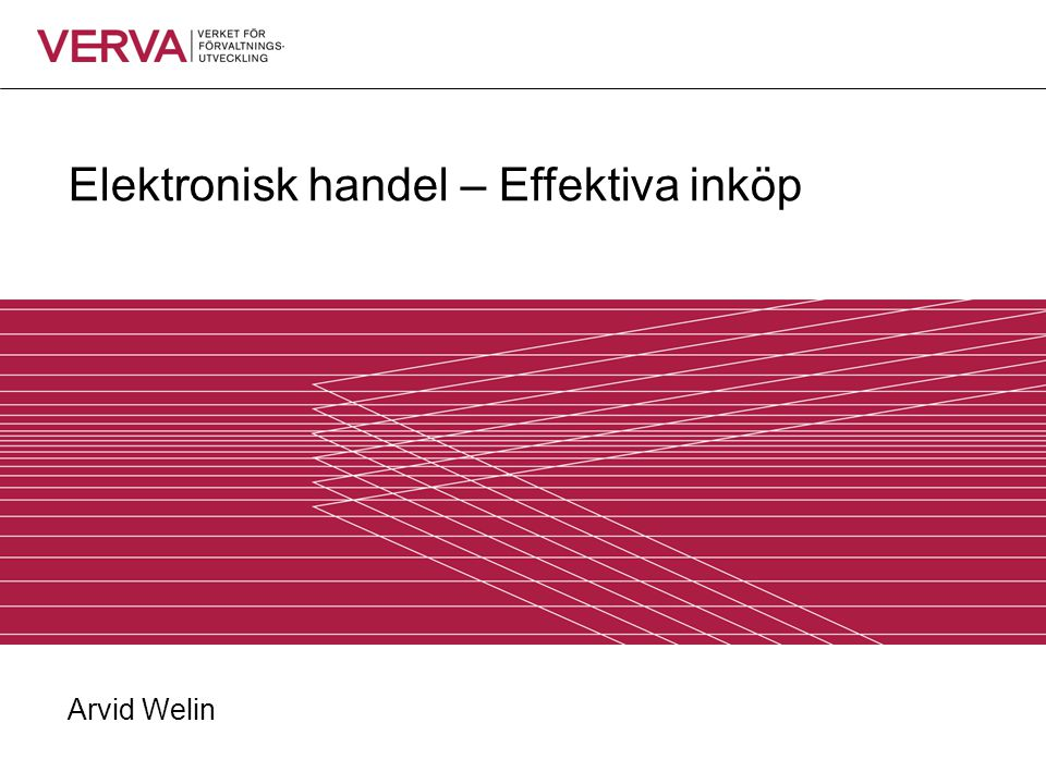 Elektronisk handel – Effektiva inköp Arvid Welin