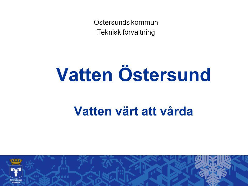Vatten Östersund Vatten värt att vårda Östersunds kommun Teknisk förvaltning