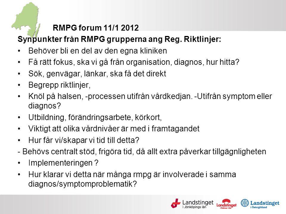 RMPG forum 11/1 2012 Synpunkter från RMPG grupperna ang Reg. Riktlinjer: •Behöver bli en del av den egna kliniken •Få rätt fokus, ska vi gå från organ