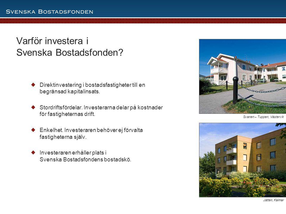 7 Varför investera i Svenska Bostadsfonden?  Direktinvestering i bostadsfastigheter till en begränsad kapitalinsats.  Stordriftsfördelar. Investerar