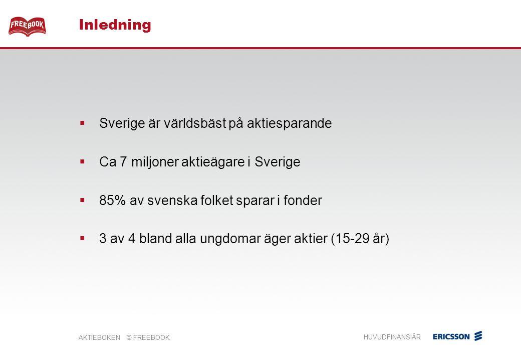 AKTIEBOKEN © FREEBOOK HUVUDFINANSIÄR Långsiktig avkastning Så utvecklades din 1 000-lapp