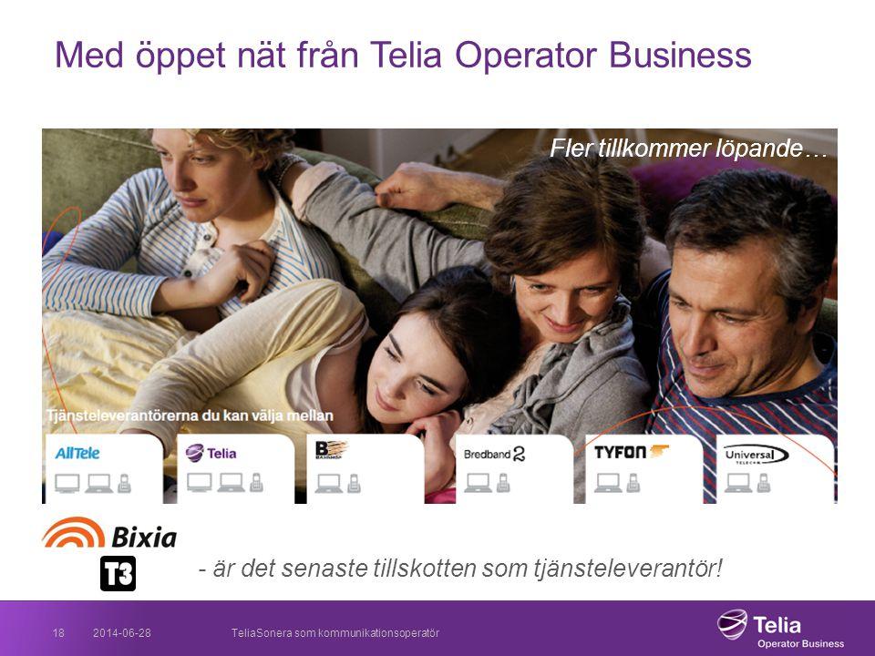 2014-06-28TeliaSonera som kommunikationsoperatör18 Busi ness Med öppet nät från Telia Operator Business Fler tillkommer löpande… - är det senaste till