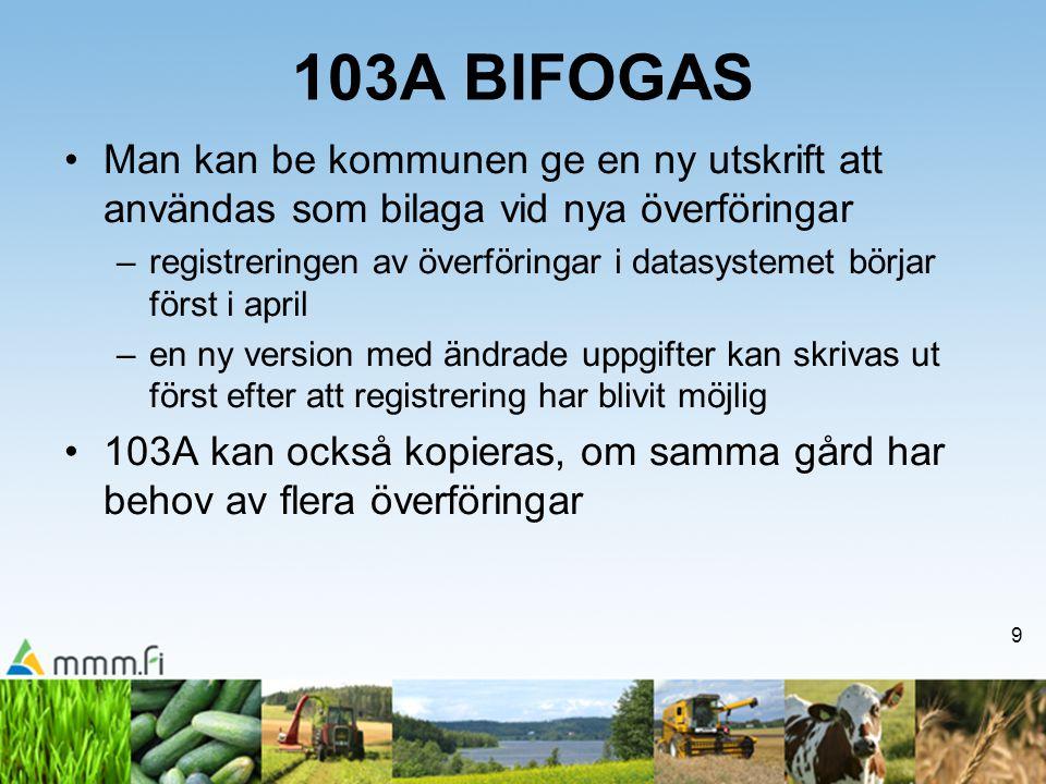 9 103A BIFOGAS •Man kan be kommunen ge en ny utskrift att användas som bilaga vid nya överföringar –registreringen av överföringar i datasystemet börj