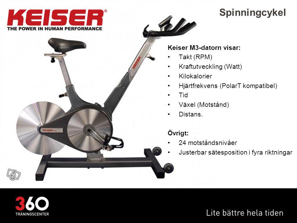 Spinningcykel Keiser M3-datorn visar: •Takt (RPM) •Kraftutveckling (Watt) •Kilokalorier •Hjärtfrekvens (PolarT kompatibel) •Tid •Växel (Motstånd) •Dis