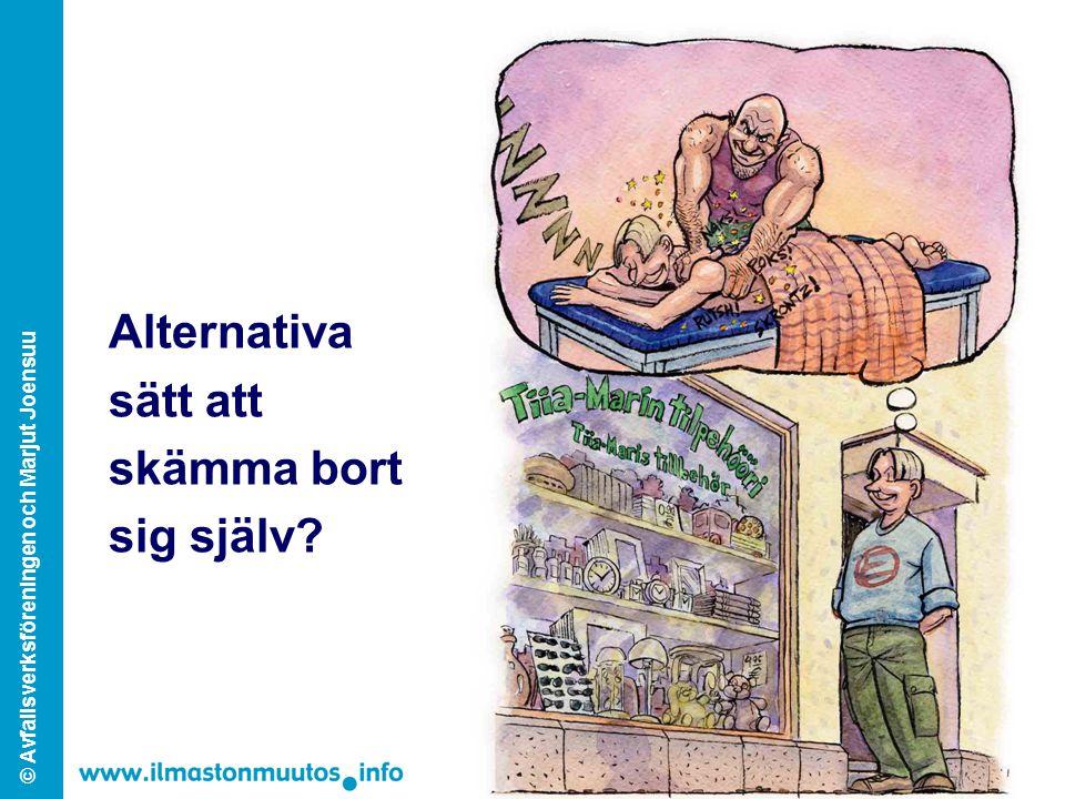 © Avfallsverksföreningen och Marjut Joensuu Alternativa sätt att skämma bort sig själv?