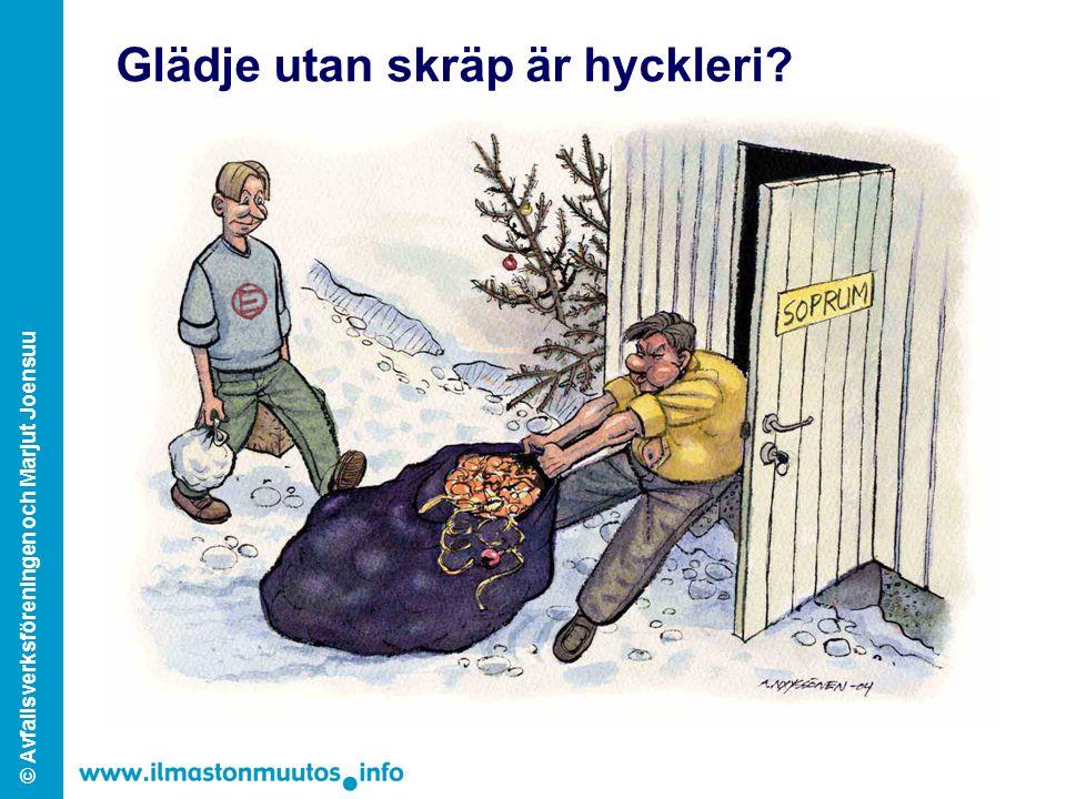 © Avfallsverksföreningen och Marjut Joensuu Glädje utan skräp är hyckleri?