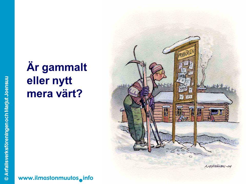 © Avfallsverksföreningen och Marjut Joensuu Är gammalt eller nytt mera värt?