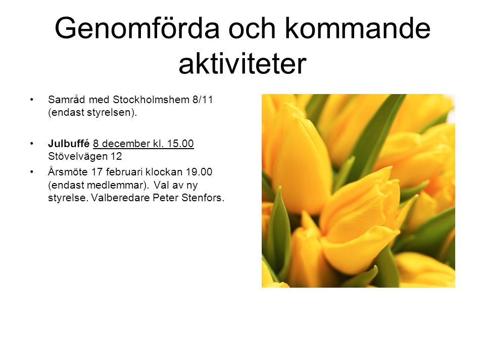 Samarbete med •HGF region Stockholm •HGF Brännkyrka- Hägersten •Älvsjö BRÅ – tryggt Älvsjö •Älvsjö miljöråd •Södra förstaden