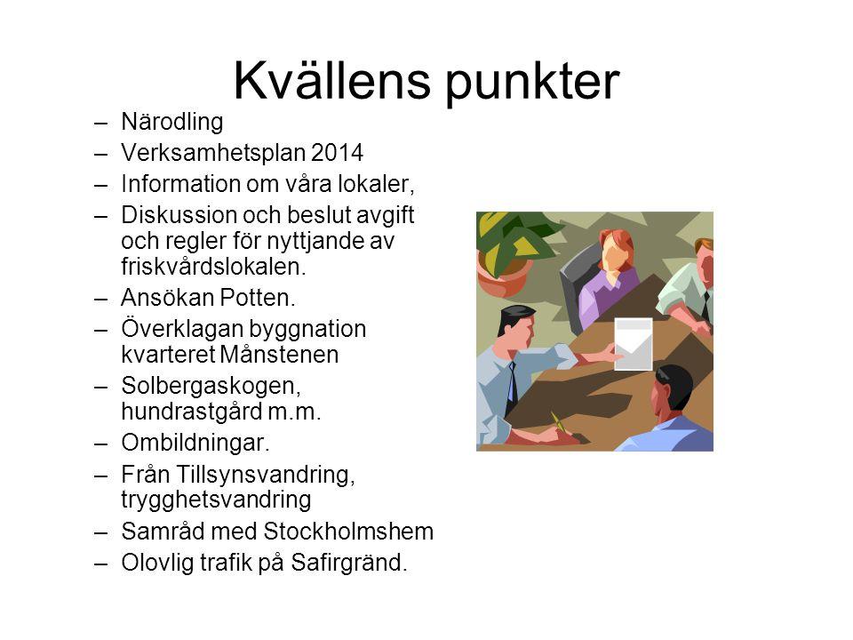 Verksamhetsplan 2014 •Inkomster ca 106 000 kr i fritidsmedel från Stockholmshem.