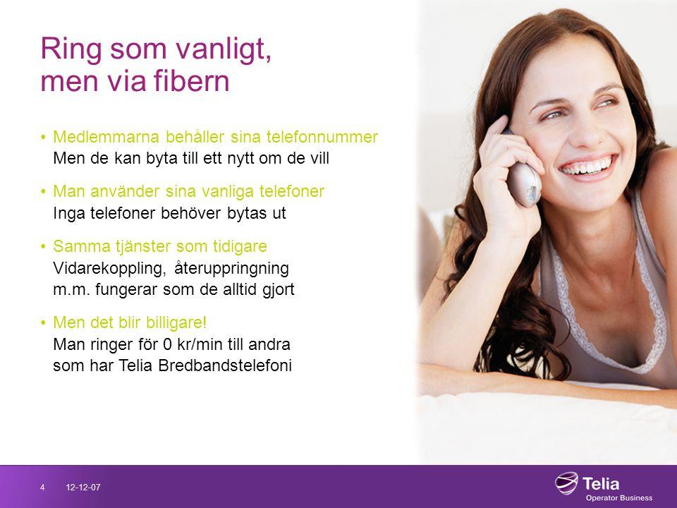 12-12-074 •Medlemmarna behåller sina telefonnummer Men de kan byta till ett nytt om de vill •Man använder sina vanliga telefoner Inga telefoner behöve