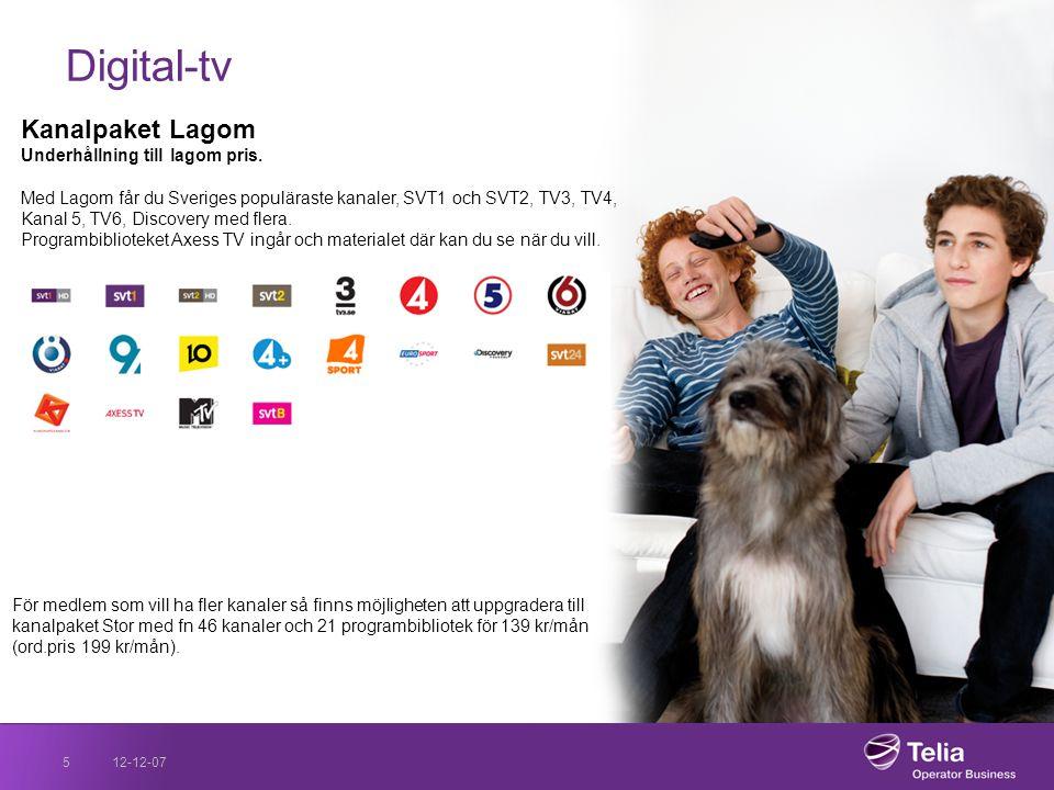 12-12-075 Digital-tv Kanalpaket Lagom Underhållning till lagom pris. Med Lagom får du Sveriges populäraste kanaler, SVT1 och SVT2, TV3, TV4, Kanal 5,