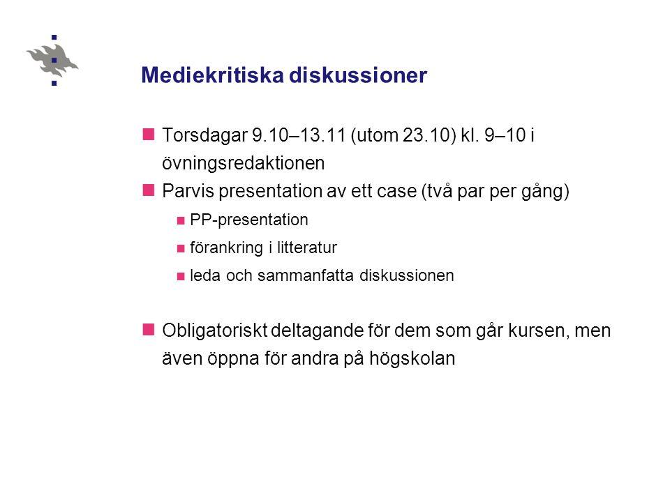 Mediekritiska diskussioner  Torsdagar 9.10–13.11 (utom 23.10) kl.