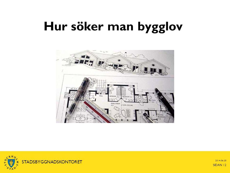 2014-06-28 SIDAN 13 STADSBYGGNADSKONTORET Vilka handlingar krävs.
