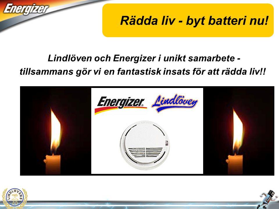 Rädda liv - byt batteri nu! Lindlöven och Energizer i unikt samarbete - tillsammans gör vi en fantastisk insats för att rädda liv!!