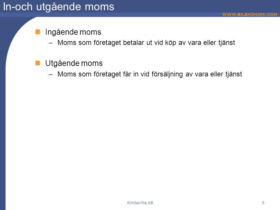 www.bilekonomi.com Kimberlite AB3 In-och utgående moms  Ingående moms –Moms som företaget betalar ut vid köp av vara eller tjänst  Utgående moms –Mo