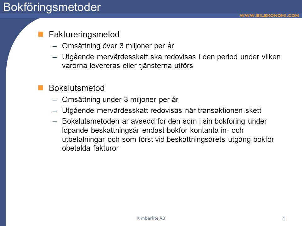 www.bilekonomi.com Kimberlite AB4 Bokföringsmetoder  Faktureringsmetod –Omsättning över 3 miljoner per år –Utgående mervärdesskatt ska redovisas i de
