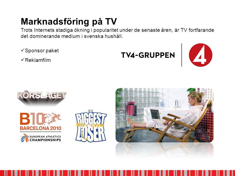 Marknadsföring på TV Trots Internets stadiga ökning i popularitet under de senaste åren, är TV fortfarande det dominerande medium i svenska hushåll.