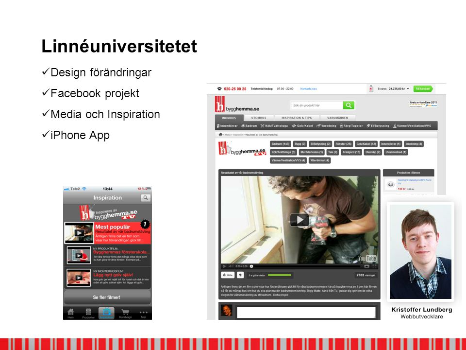 Linnéuniversitetet  Design förändringar  Facebook projekt  Media och Inspiration  iPhone App
