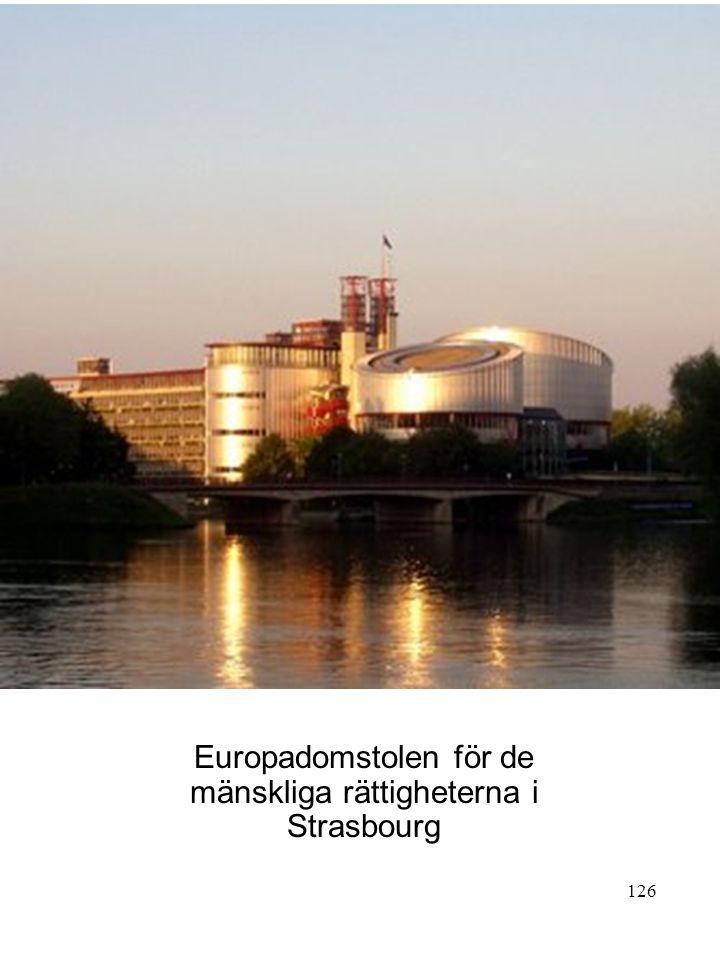 126 Europadomstolen för de mänskliga rättigheterna i Strasbourg