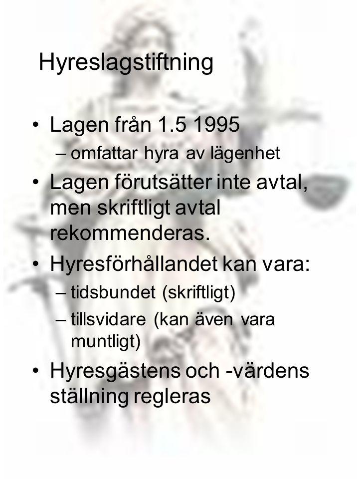 77 Hyreslagstiftning •Lagen från 1.5 1995 –omfattar hyra av lägenhet •Lagen förutsätter inte avtal, men skriftligt avtal rekommenderas. •Hyresförhålla