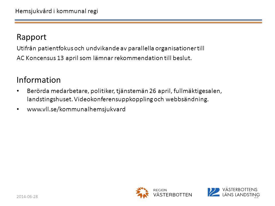 Hemsjukvård i kommunal regi 2014-06-2822 Rapport Utifrån patientfokus och undvikande av parallella organisationer till AC Koncensus 13 april som lämna