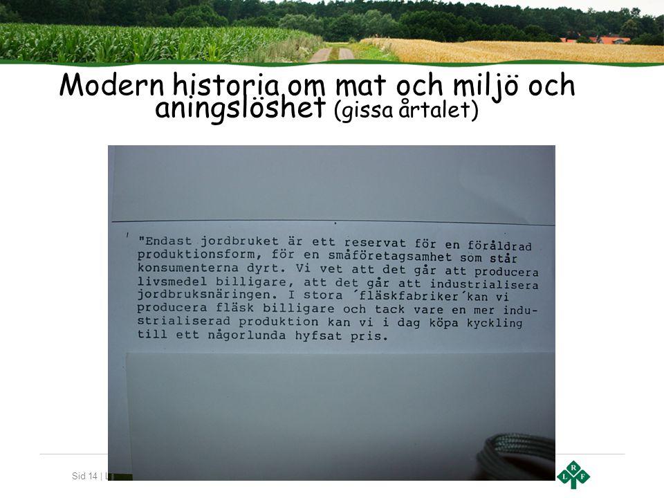 Sid 14 | Lantbrukarnas Riksförbund Modern historia om mat och miljö och aningslöshet (gissa årtalet)