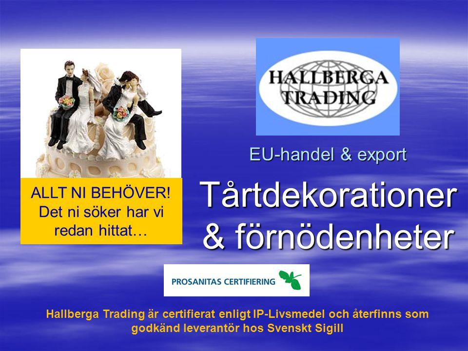 Tårtdekorationer & förnödenheter EU-handel & export ALLT NI BEHÖVER.