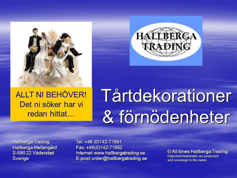 Stort sortiment, bra priser, bra service, goda villkor… Beställ kostnadsfri katalog och prislista på telefon 0142-71951 eller order@hallbergatrading.s