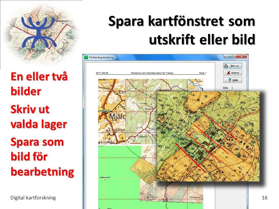 Spara kartfönstret som utskrift eller bild Digital kartforskning16 En eller två bilder Skriv ut valda lager Spara som bild för bearbetning