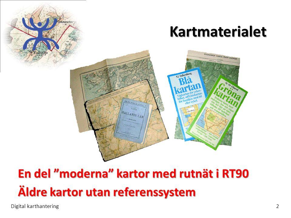 Kartmaterialet Digital karthantering2 En del moderna kartor med rutnät i RT90 Äldre kartor utan referenssystem